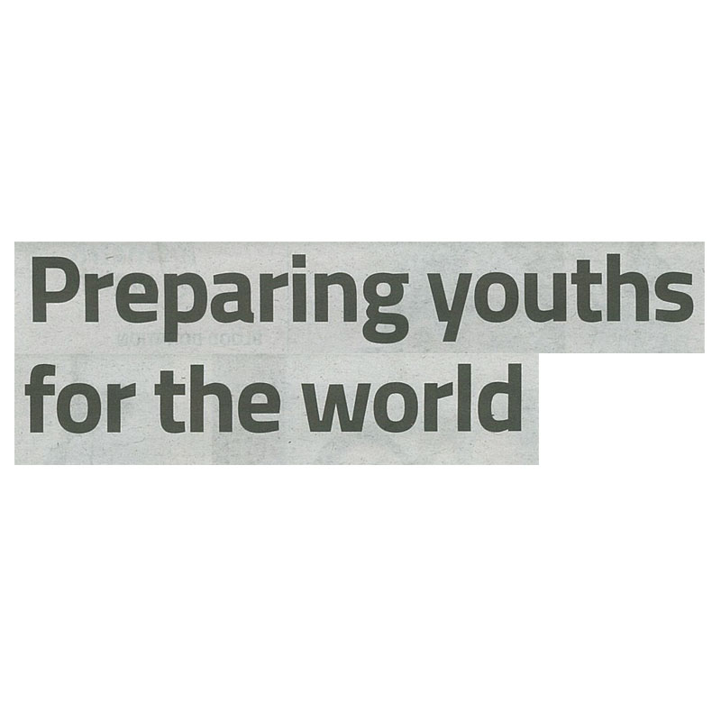 Preparing youths for the world - The Star (Wed, 16 Nov 2016)